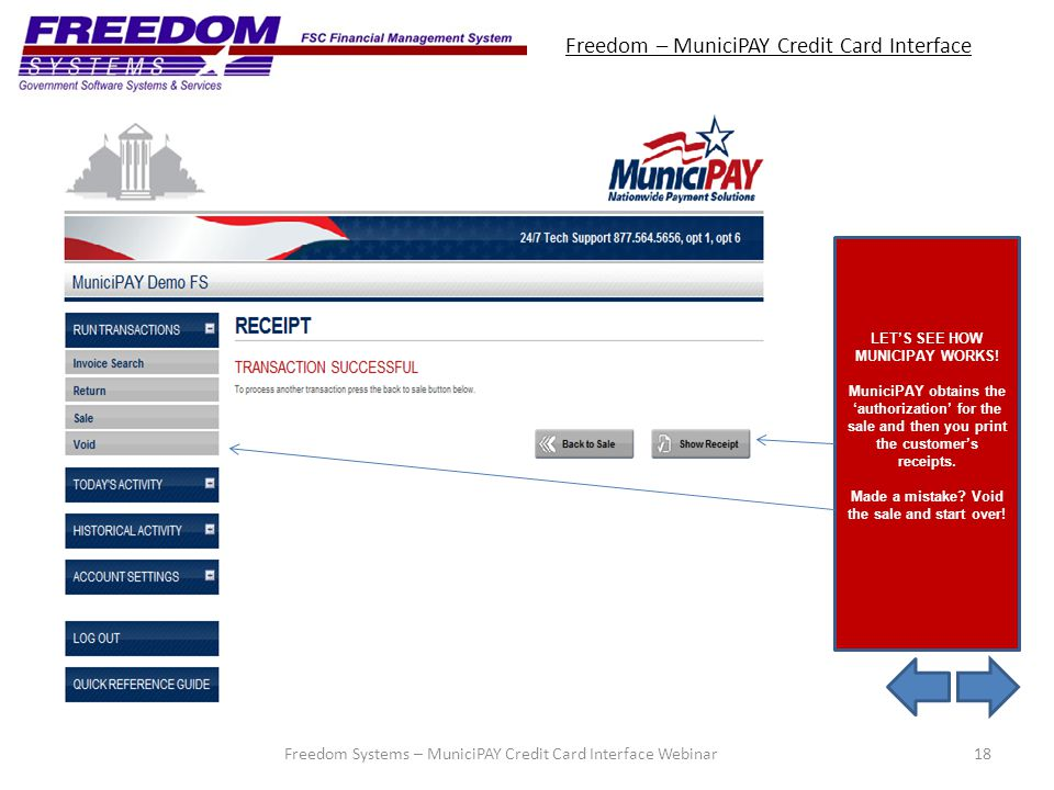 Freedom – MuniciPAY Credit Card Interface 18Freedom Systems – MuniciPAY Credit Card Interface Webinar LETS SEE HOW MUNICIPAY WORKS.