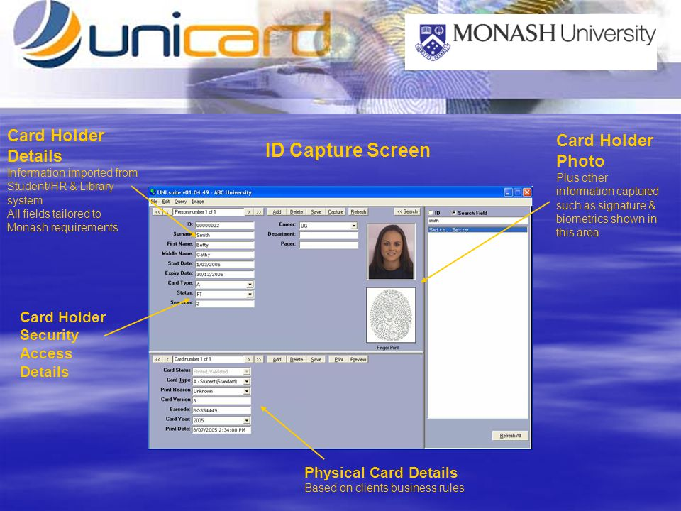 ID Capture Screen Card Holder Security Access Details Card Holder Details Information imported from Student/HR & Library system All fields tailored to