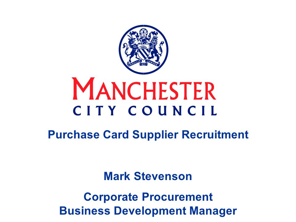 Purchase Card Supplier Recruitment Mark Stevenson Corporate Procurement Business Development Manager