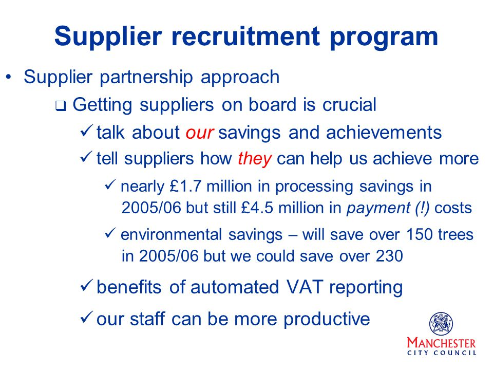 Supplier recruitment program Supplier partnership approach Getting suppliers on board is crucial talk about our savings and achievements tell supplier