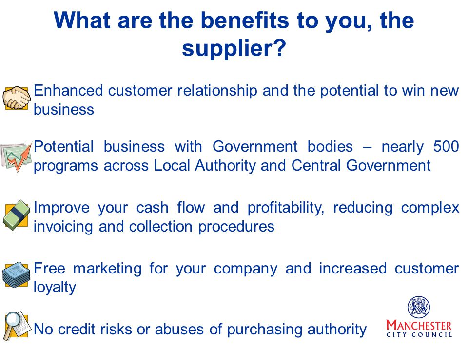 Enhanced customer relationship and the potential to win new business Potential business with Government bodies – nearly 500 programs across Local Auth