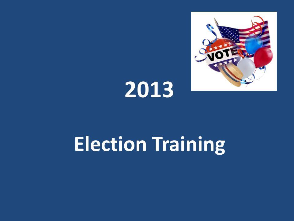 2013 Election Training