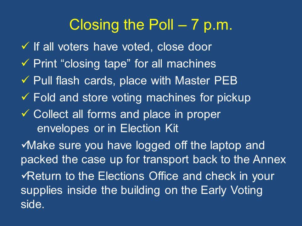 Closing the Poll – 7 p.m.