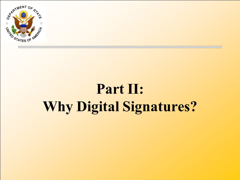 Part II: Why Digital Signatures