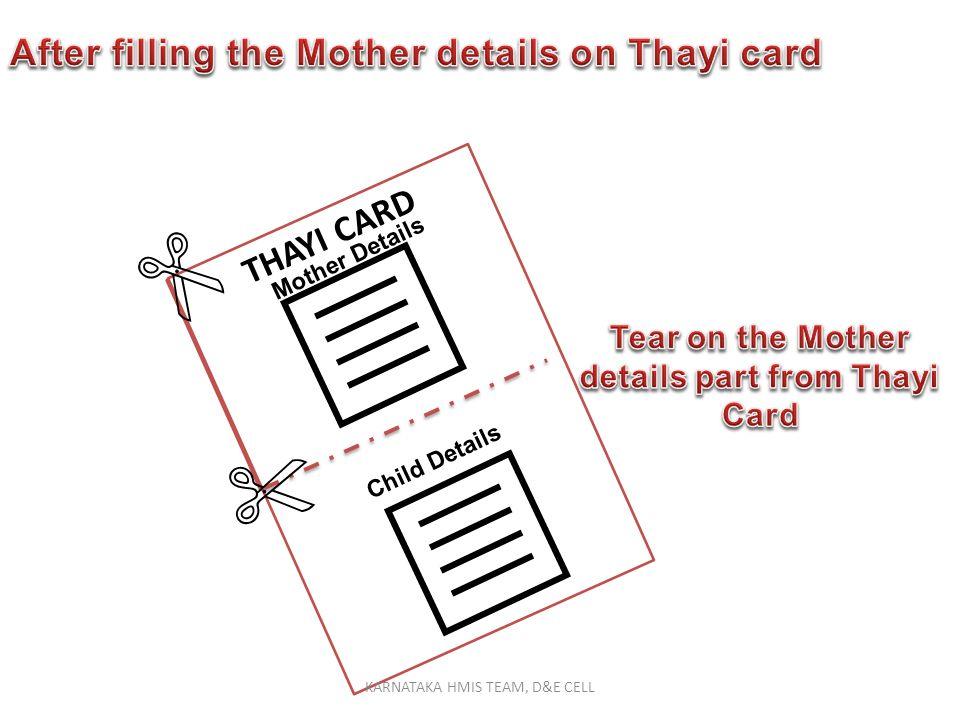 THAYI CARD Mother Details Child Details KARNATAKA HMIS TEAM, D&E CELL
