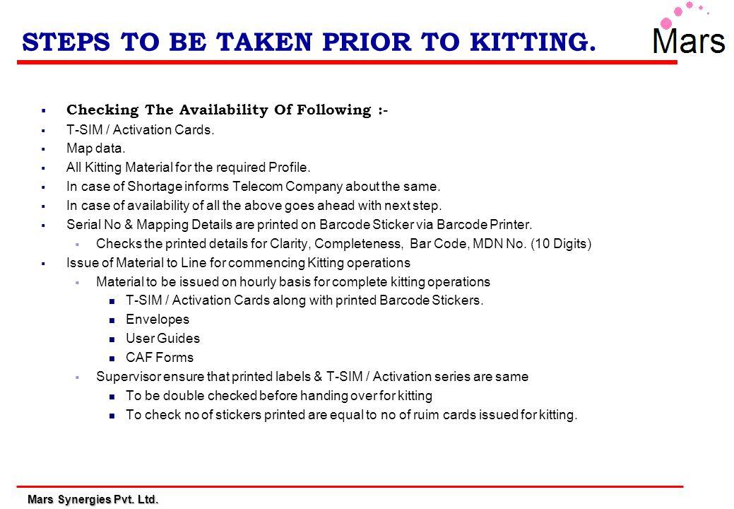 Mars Synergies Pvt.Ltd. STEPS TO BE TAKEN PRIOR TO KITTING.