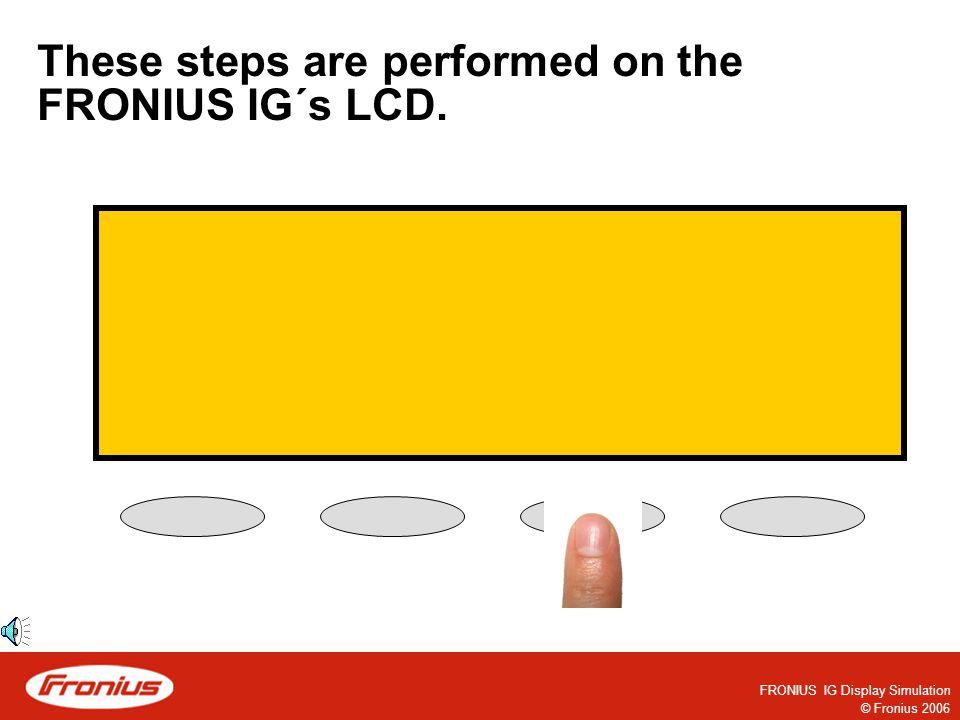 © Fronius 2006 FRONIUS IG Display Simulation FRONIUS IG- Personal Display