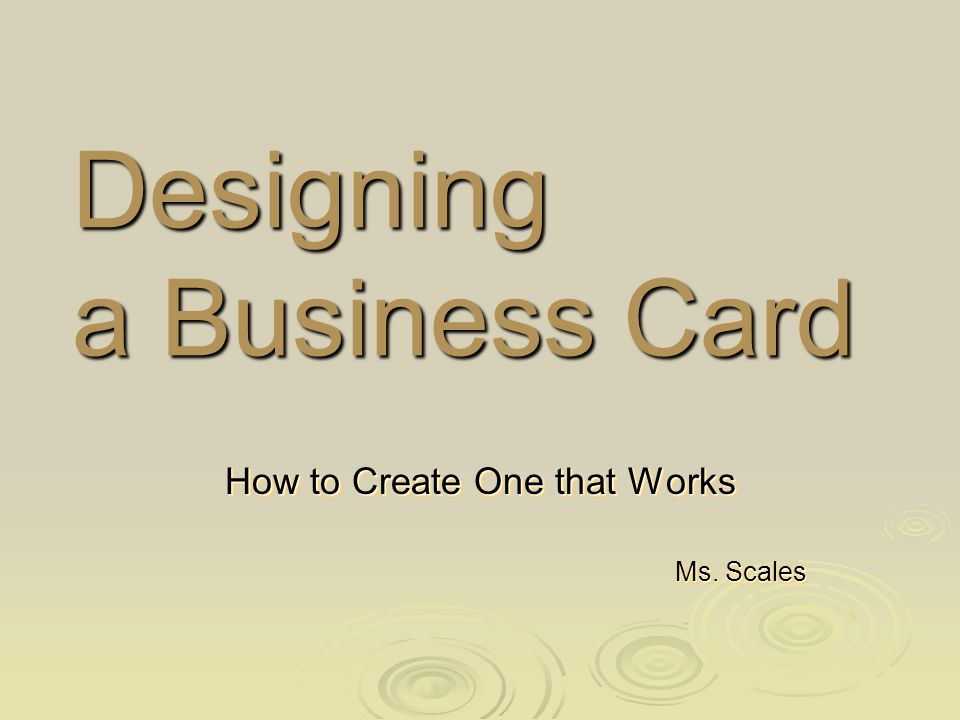 Designing a Business Card How to Create One that Works Ms.