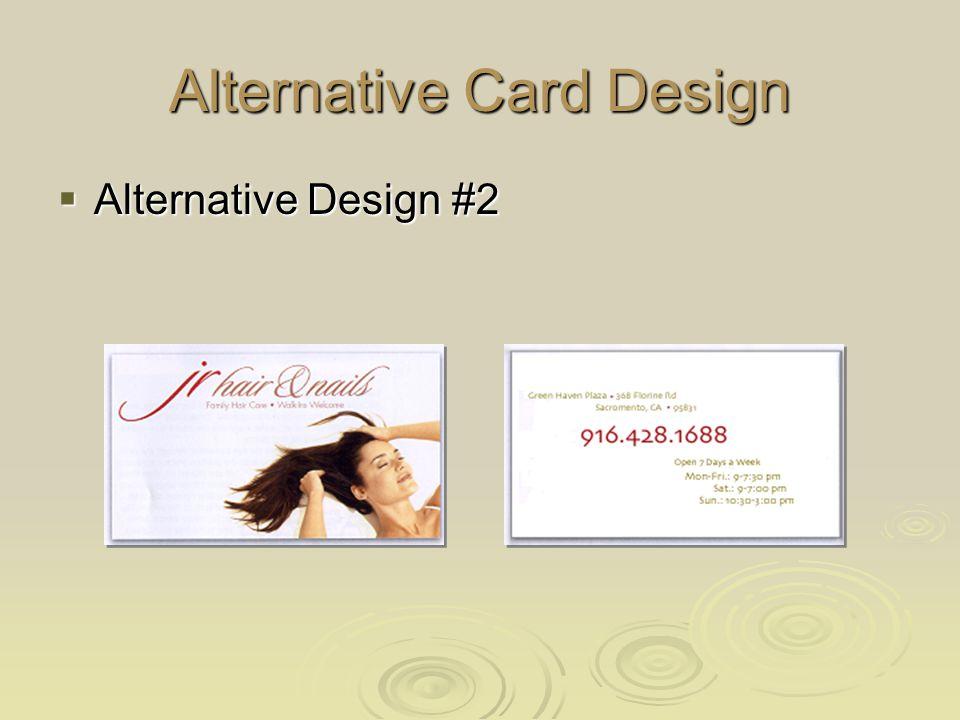 Alternative Card Design Alternative Design #2 Alternative Design #2
