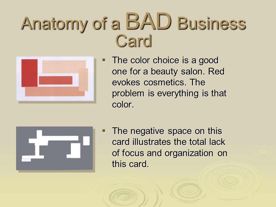 Anatomy of a BAD Business Card The lack of good alignment of elements on the business card distracts the eye from important elements.