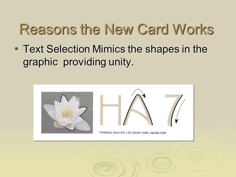 Reasons the New Card Works Text Selection Mimics the shapes in the graphic providing unity.