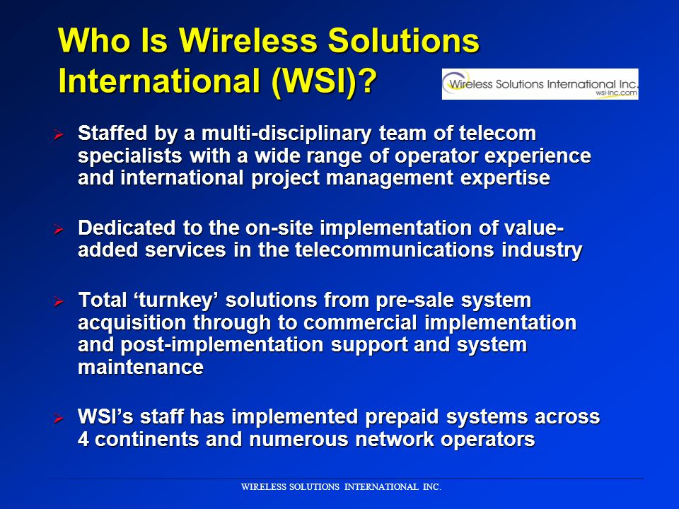 WIRELESS SOLUTIONS INTERNATIONAL INC. IMPLEMENTING PREPAID CALLING SERVICES IN LATIN AMERICA CALLING SERVICES IN LATIN AMERICA