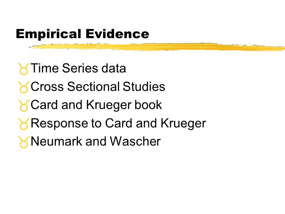Empirical Evidence Time Series data Cross Sectional Studies Card and Krueger book Response to Card and Krueger Neumark and Wascher