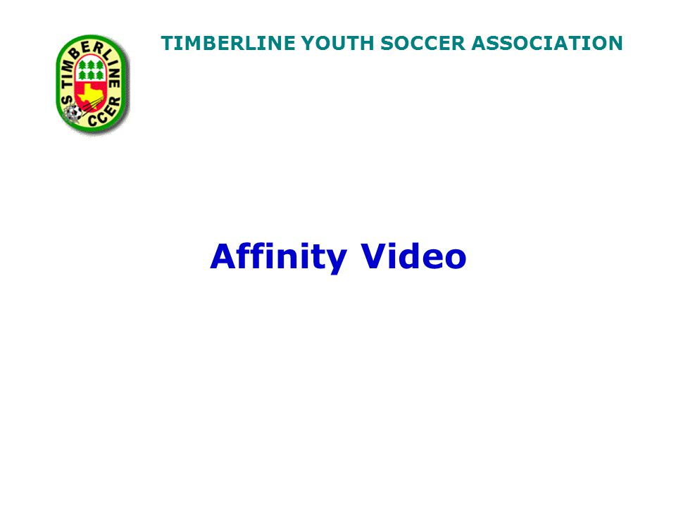 TIMBERLINE YOUTH SOCCER ASSOCIATION Affinity Video