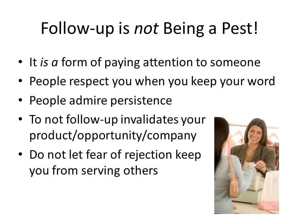 Follow-up is not Being a Pest.
