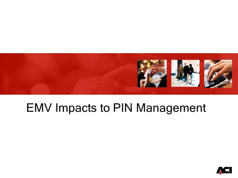 EMV Impacts to PIN Management