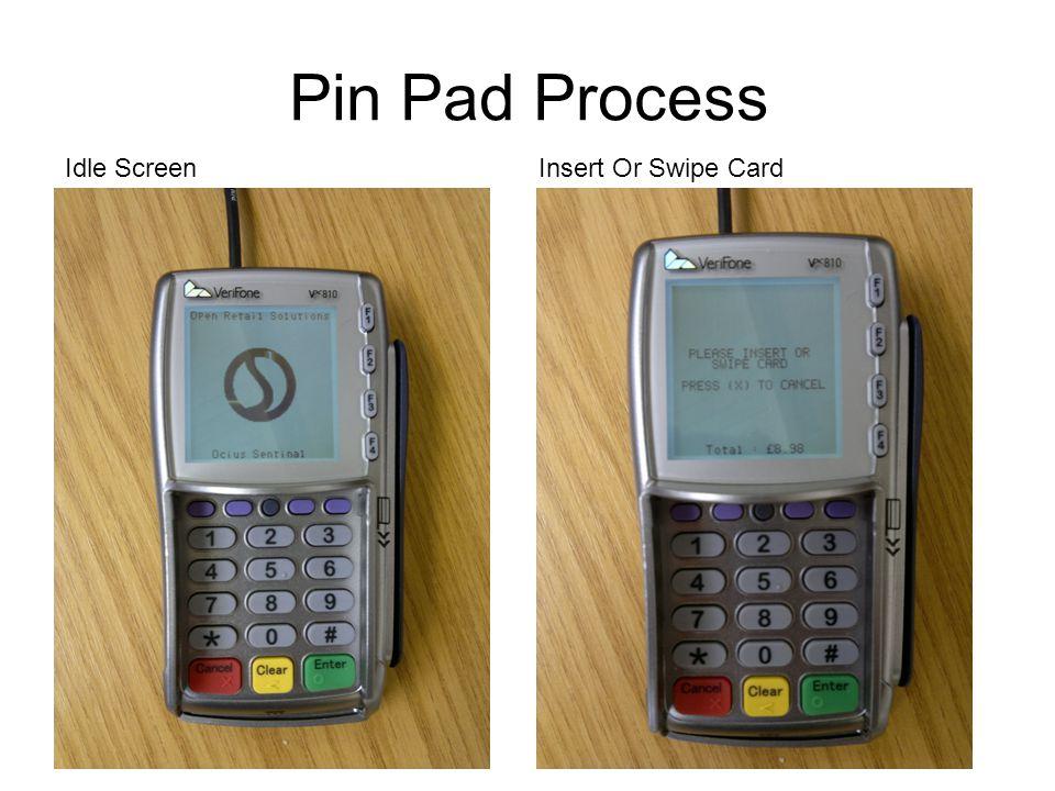 Pin Pad Process Idle ScreenInsert Or Swipe Card