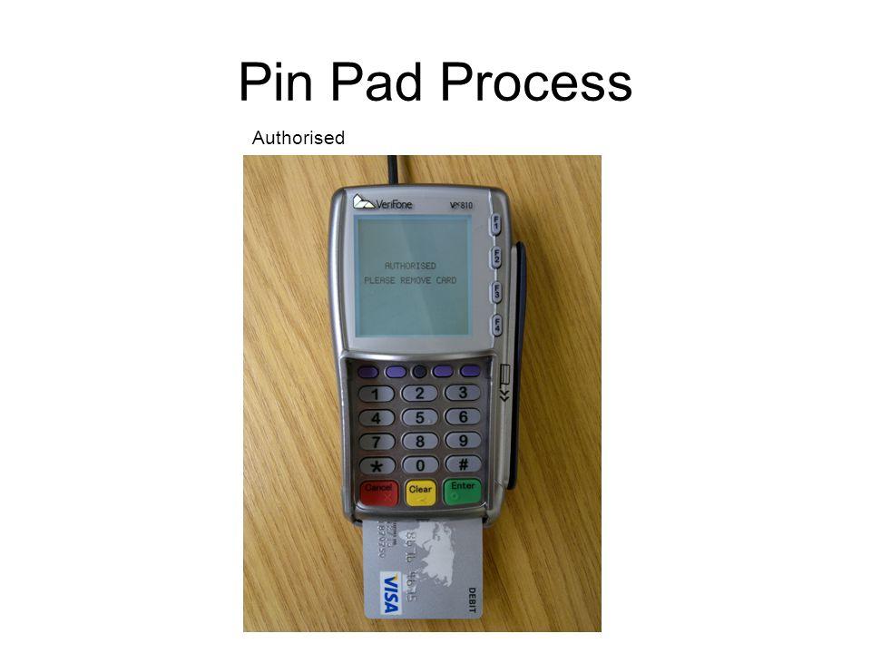 Pin Pad Process Authorised
