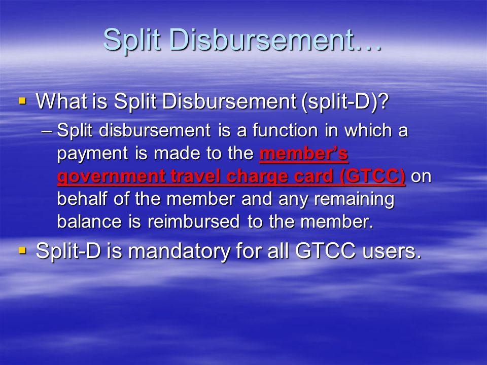 Split Disbursement… What is Split Disbursement (split-D)? What is Split Disbursement (split-D)? –Split disbursement is a function in which a payment i