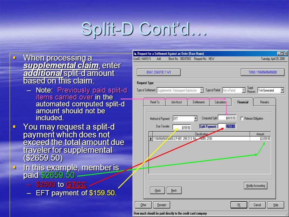 Split-D Contd… When processing a supplemental claim, enter additional split-d amount based on this claim. When processing a supplemental claim, enter
