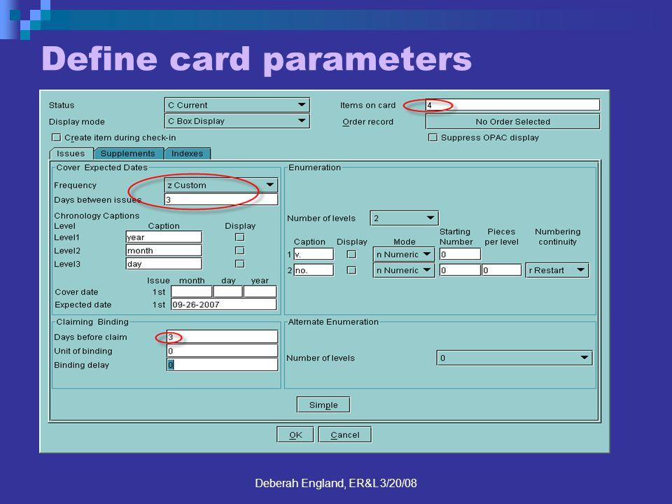Deberah England, ER&L 3/20/08 Define card parameters