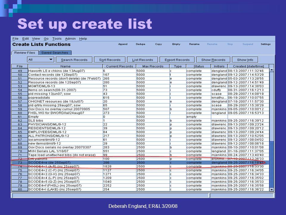 Deberah England, ER&L 3/20/08 Set up create list