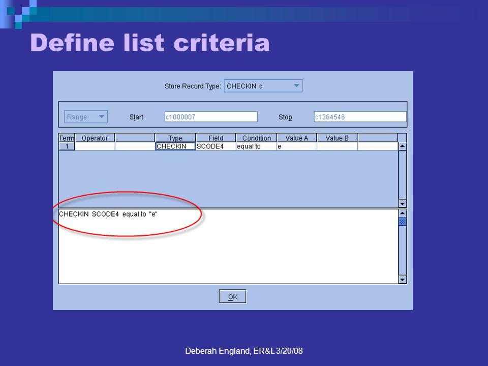 Deberah England, ER&L 3/20/08 Define list criteria