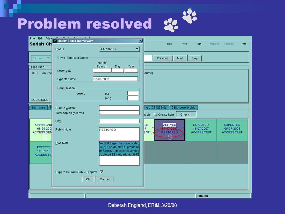 Deberah England, ER&L 3/20/08 Problem resolved