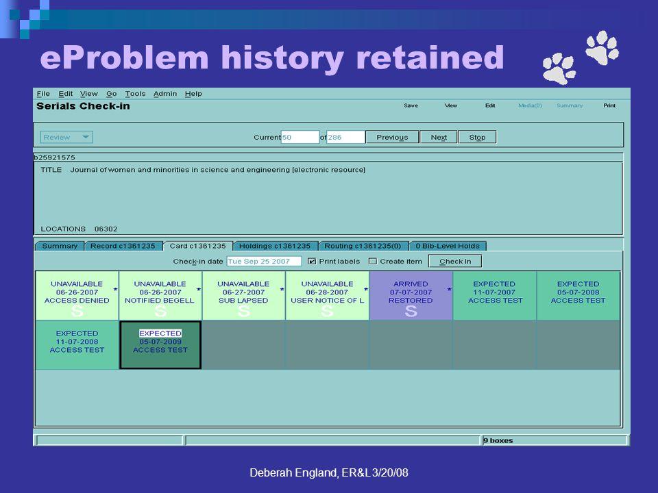 Deberah England, ER&L 3/20/08 eProblem history retained