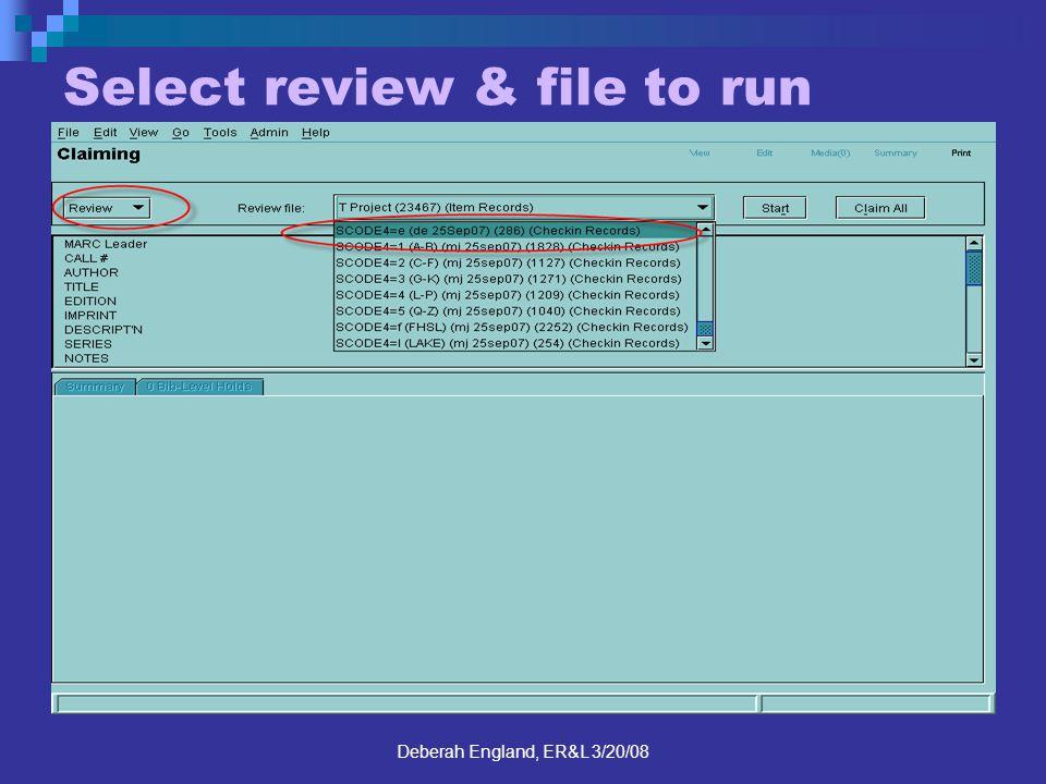 Deberah England, ER&L 3/20/08 Select review & file to run