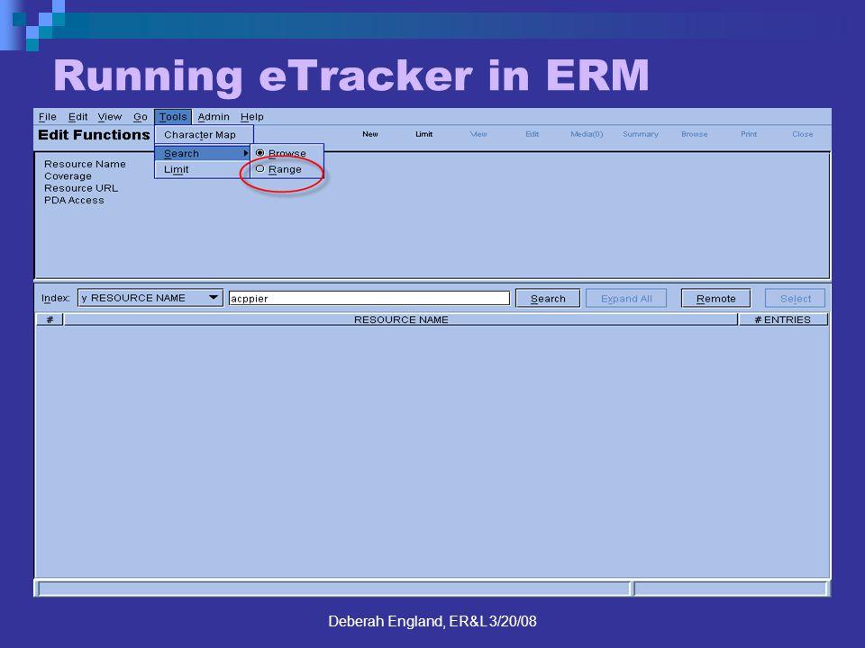 Deberah England, ER&L 3/20/08 Running eTracker in ERM