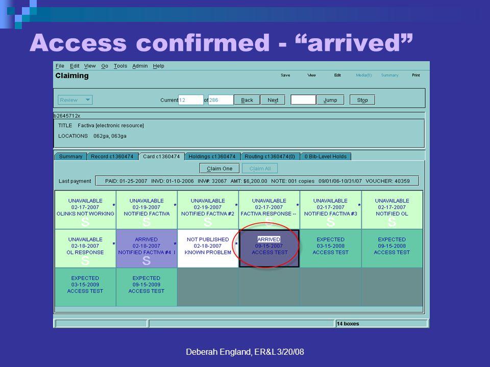 Deberah England, ER&L 3/20/08 Access confirmed - arrived