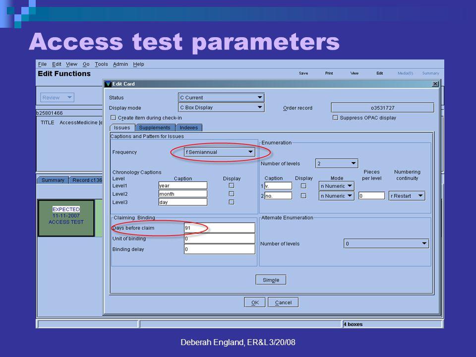 Deberah England, ER&L 3/20/08 Access test parameters