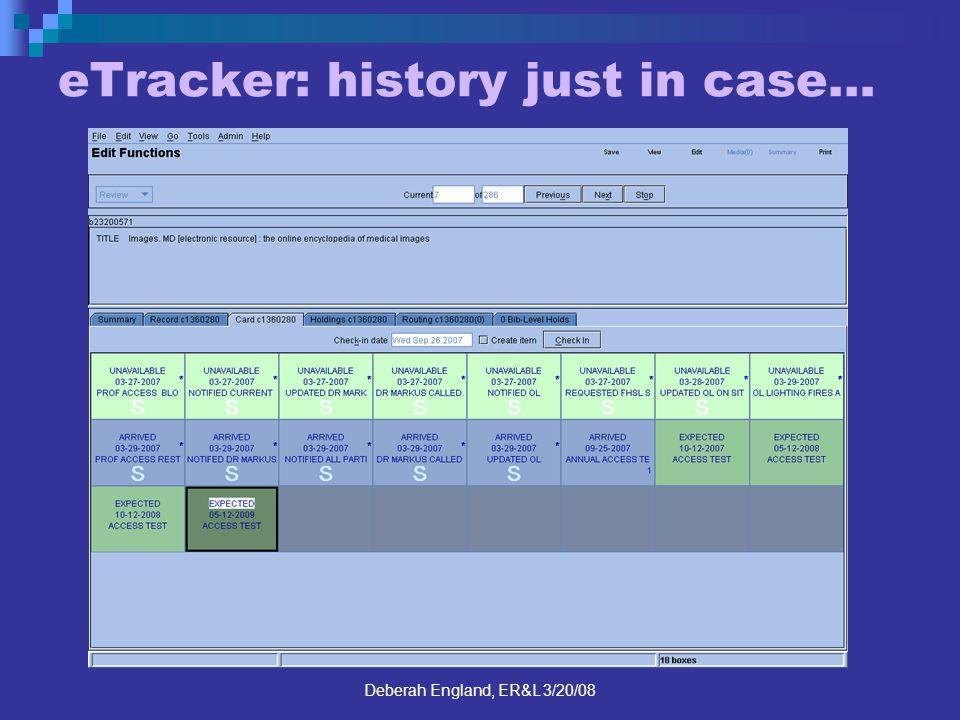 Deberah England, ER&L 3/20/08 eTracker: history just in case…