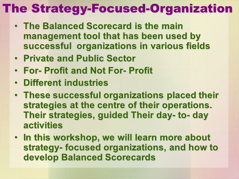 The Balanced Scorecard is the main management tool that has been used by successful organizations in various fieldsThe Balanced Scorecard is the main