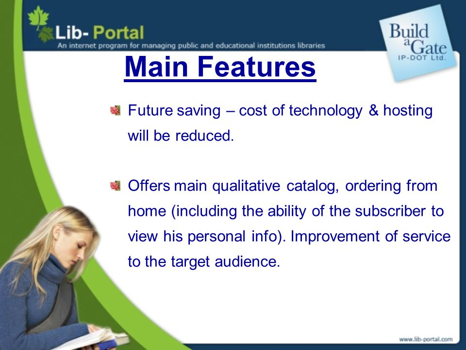 Future saving – cost of technology & hosting will be reduced. Offers main qualitative catalog, ordering from home (including the ability of the subscr