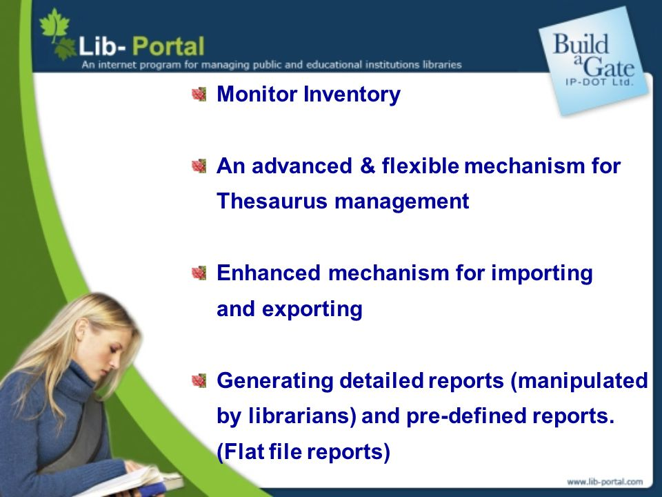 Monitor Inventory An advanced & flexible mechanism for Thesaurus management Enhanced mechanism for importing and exporting Generating detailed reports