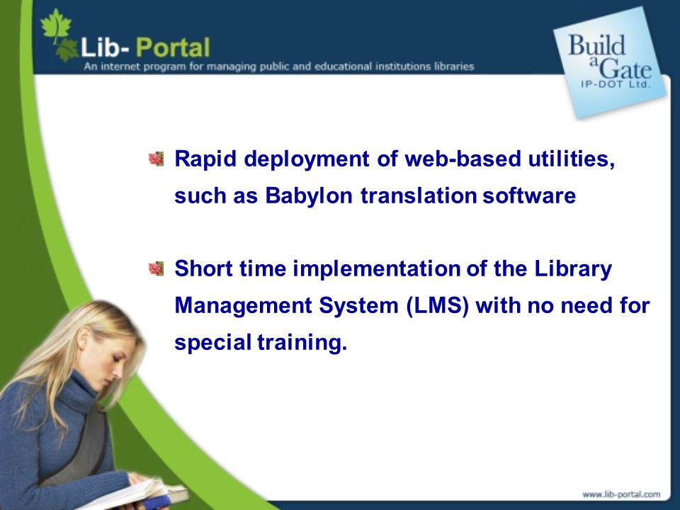 Rapid deployment of web-based utilities, such as Babylon translation software Short time implementation of the Library Management System (LMS) with no