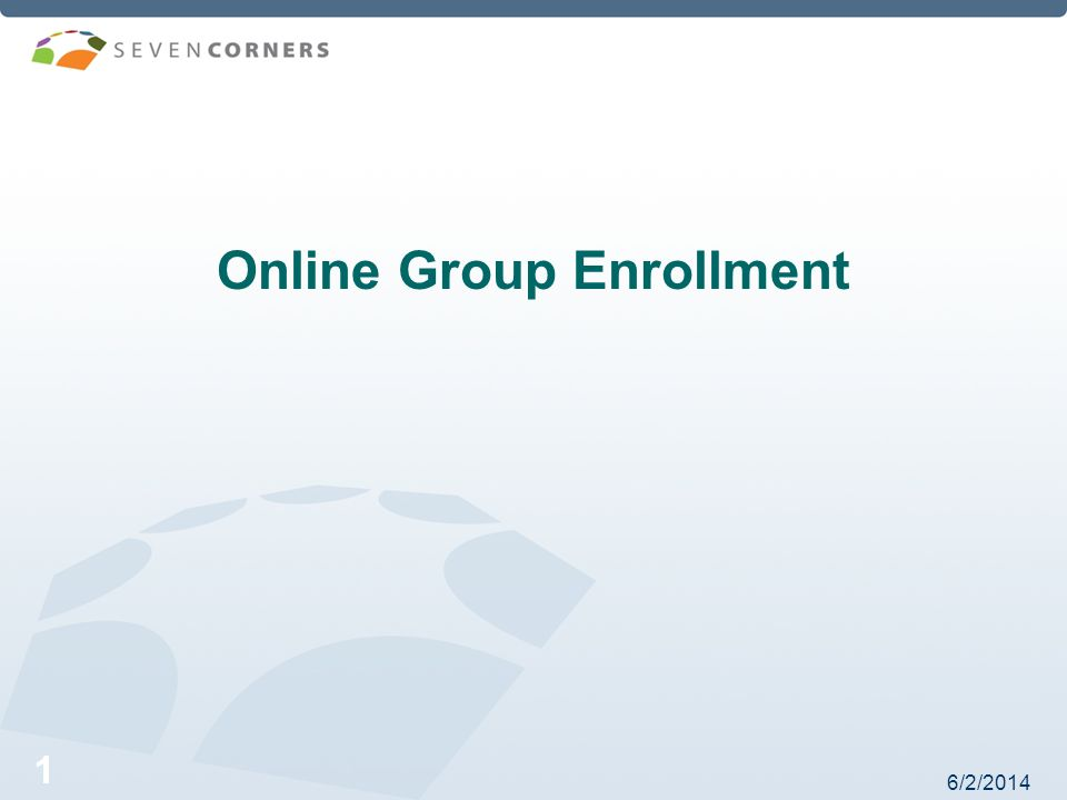 6/2/2014 1 Online Group Enrollment