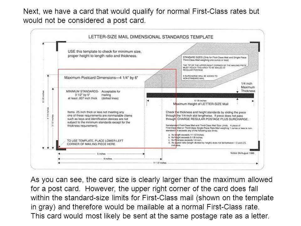 Next, we have a card that would qualify for normal First-Class rates but would not be considered a post card. As you can see, the card size is clearly