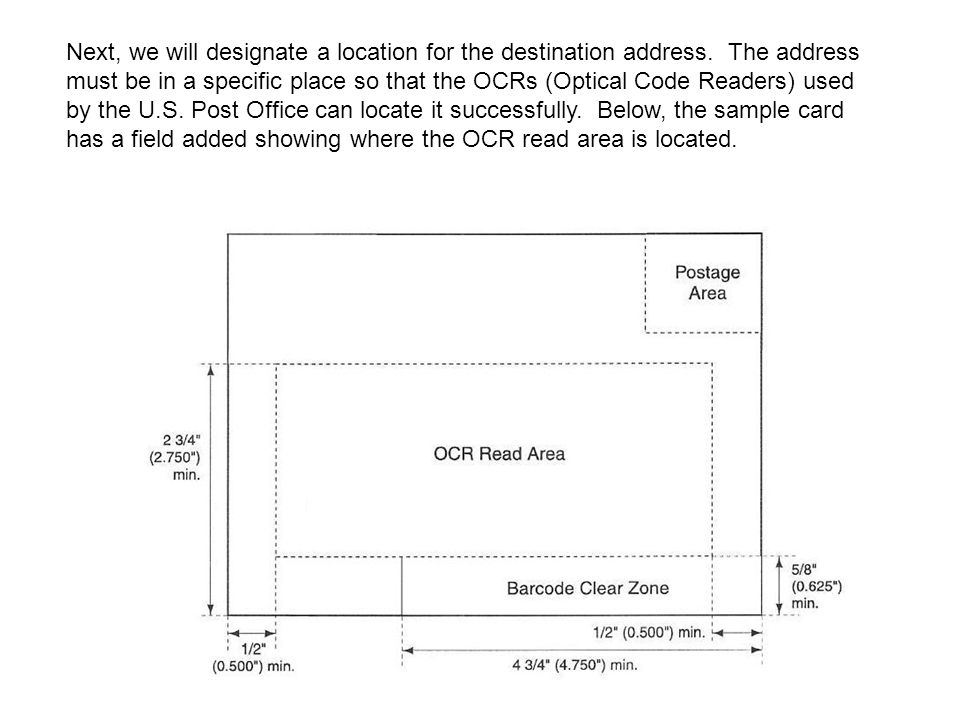 Next, we will designate a location for the destination address. The address must be in a specific place so that the OCRs (Optical Code Readers) used b