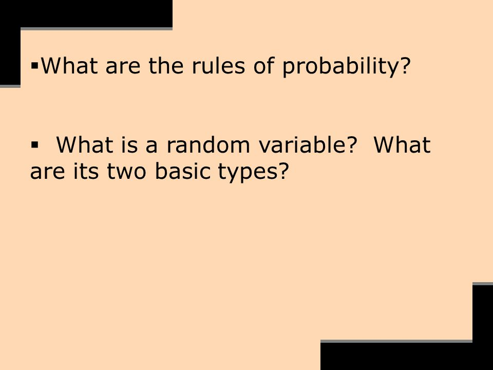 What are the rules of probability? What is a random variable? What are its two basic types?