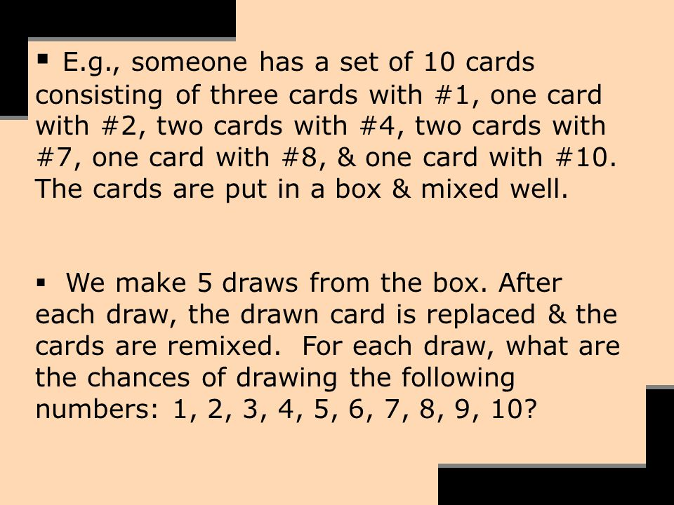 E.g., someone has a set of 10 cards consisting of three cards with #1, one card with #2, two cards with #4, two cards with #7, one card with #8, & one