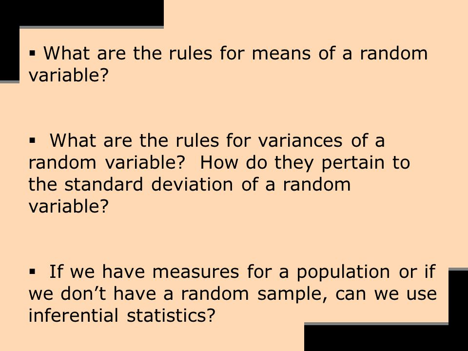 What are the rules for means of a random variable? What are the rules for variances of a random variable? How do they pertain to the standard deviatio