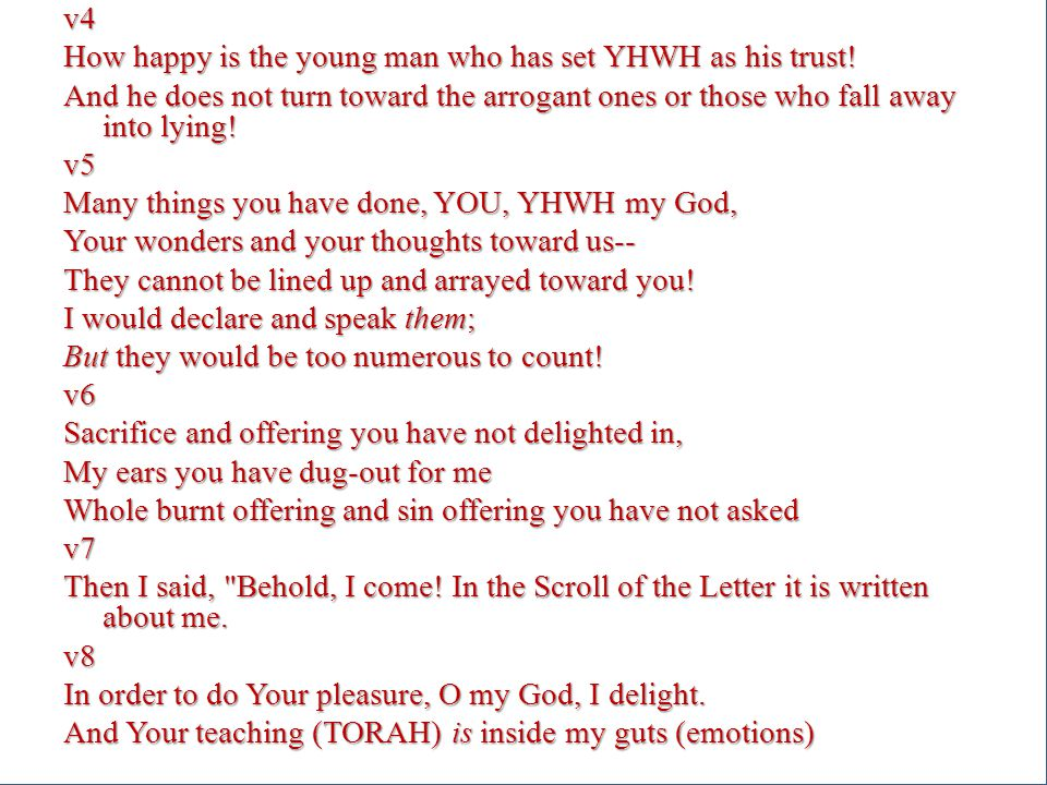v4 How happy is the young man who has set YHWH as his trust.