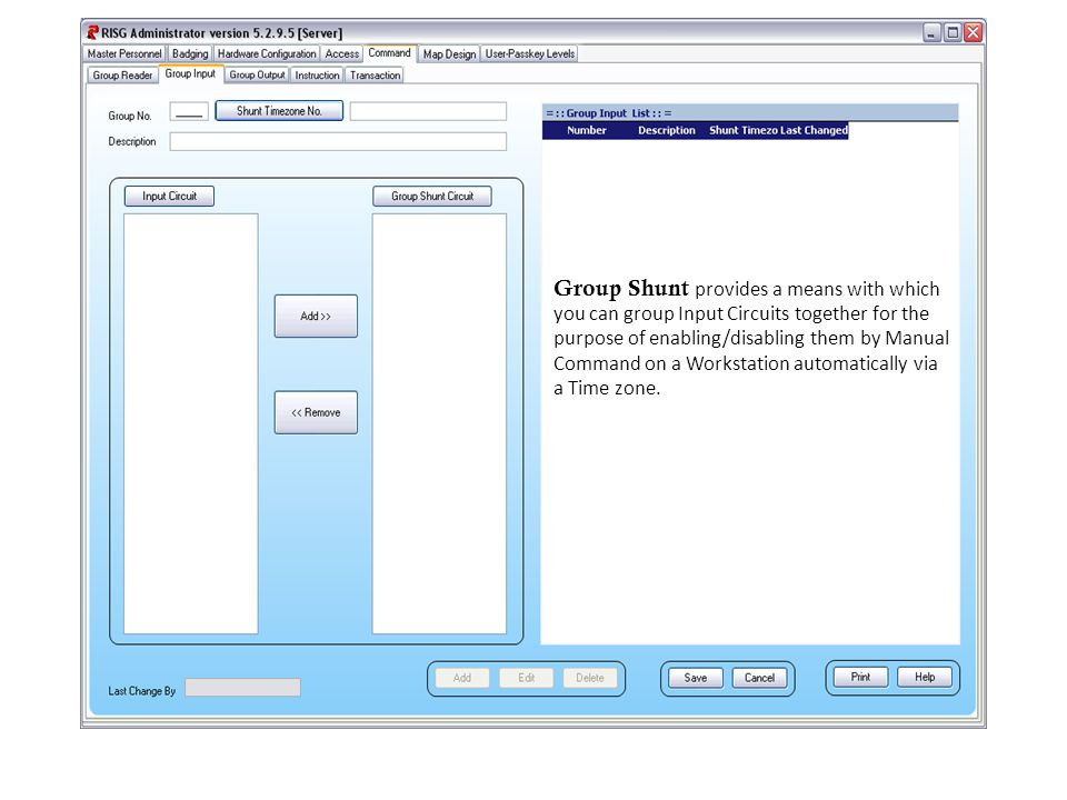 Group Shunt provides a means with which you can group Input Circuits together for the purpose of enabling/disabling them by Manual Command on a Workst