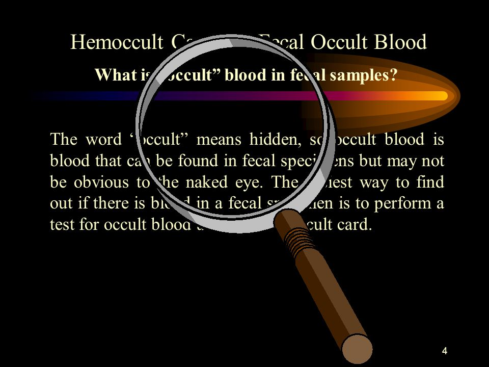 3 Hemoccult Cards for Fecal Occult Blood If you have access to speakers, please turn them on; they will enhance the presentation. If not, the presenta