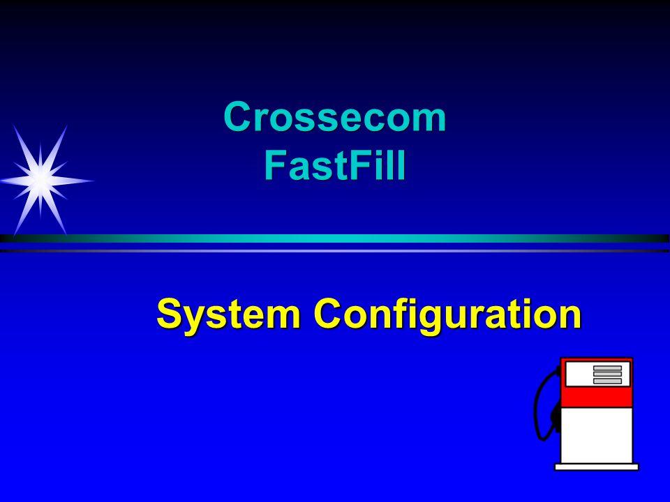 Crossecom FastFill System Configuration