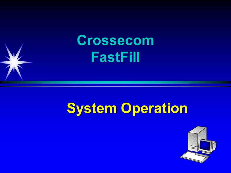 Crossecom FastFill System Operation