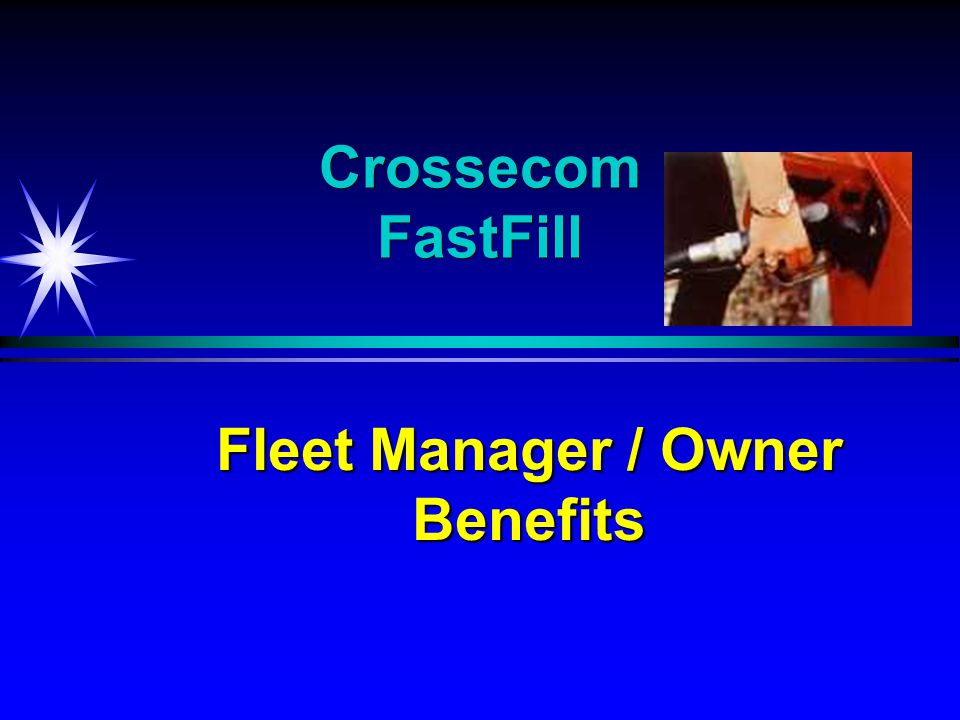 Crossecom FastFill Fleet Manager / Owner Benefits
